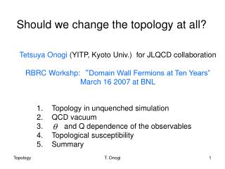 Should we change the topology at all?