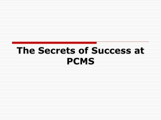 The Secrets of Success at PCMS
