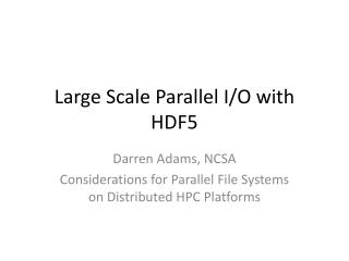 Large Scale Parallel I/O with HDF5