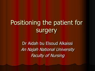 Positioning the patient for surgery