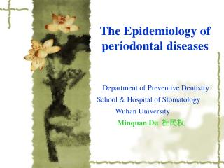 The Epidemiology of periodontal diseases
