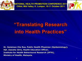 NATIONAL HEALTH PROMOTION CONFERENCE 2011, Cititel, Mid Valley, K. Lumpur, 10-11 October 2011.
