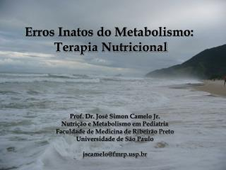 Erros Inatos do Metabolismo:  Terapia Nutricional