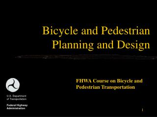 Bicycle and Pedestrian Planning and Design