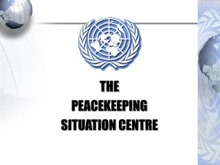 THE  PEACEKEEPING SITUATION CENTRE