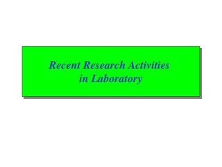 Recent Research Activities  in Laboratory