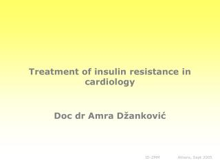 Treatment of i nsulin resistance  in cardiology Doc dr Amra Džanković