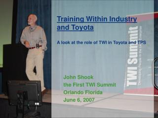 John Shook the First TWI Summit Orlando Florida June 6, 2007