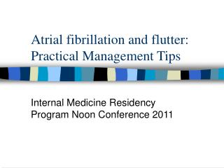 Atrial fibrillation and flutter: Practical Management Tips
