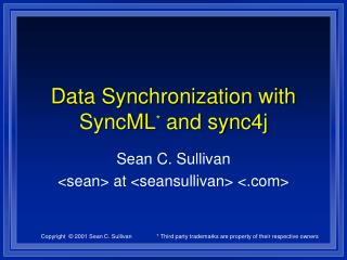 Data Synchronization with SyncML *  and sync4j