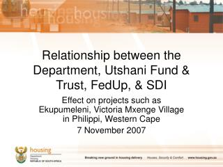 Relationship between the Department, Utshani Fund & Trust, FedUp, & SDI
