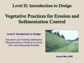 Level II: Introduction to Design Vegetative Practices for Erosion and Sedimentation Control
