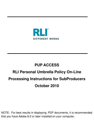 PUP ACCESS RLI Personal Umbrella Policy On-Line Processing Instructions for SubProducers