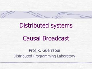 Distributed systems Causal Broadcast