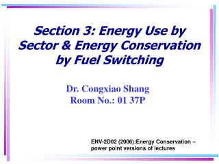 Section 3: Energy Use by Sector & Energy Conservation by Fuel Switching