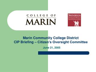 Marin Community College District CIP Briefing – Citizen's Oversight Committee  June 21, 2005