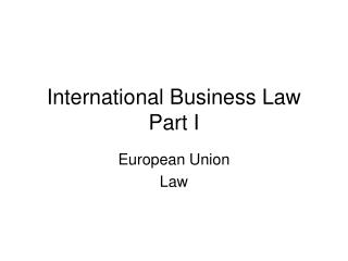 International Business Law Part I