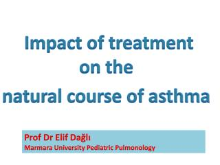 Impact of treatment    							on the  natural course of asthma