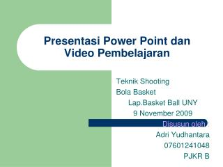 Presentasi Power Point dan Video Pembelajaran