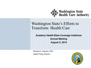 Washington State s Efforts to Transform  Health Care