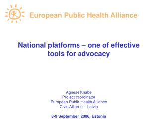 National platforms – one of effective tools for advocacy Agnese Knabe Project coordinator