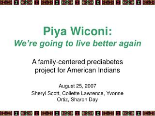 Piya Wiconi: We're going to live better again