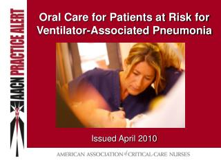 Oral Care for Patients at Risk for Ventilator-Associated Pneumonia