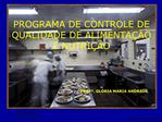PROGRAMA DE CONTROLE DE QUALIDADE DE ALIMENTA  O E NUTRI  O