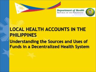 LOCAL HEALTH ACCOUNTS IN THE PHILIPPINES