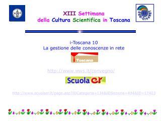 XIII Settimana della  Cultura  Scientifica in  Toscana