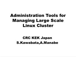 Administration Tools for Managing Large Scale Linux Cluster