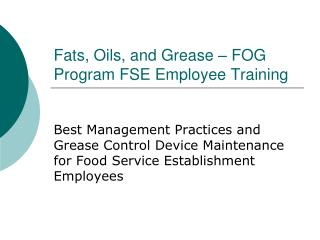 Fats, Oils, and Grease – FOG Program FSE Employee Training