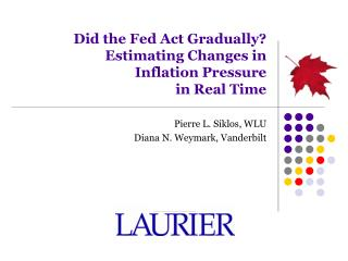 Did the Fed Act Gradually?  Estimating Changes in  Inflation Pressure  in Real Time