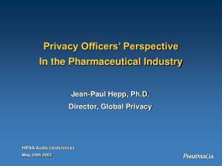 Privacy Officers' Perspective In the Pharmaceutical Industry