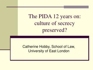 The PIDA 12 years on: culture of secrecy preserved?