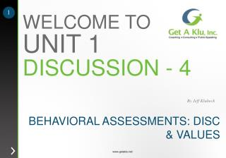 BEHAVIORAL ASSESSMENTS: DISC & VALUES