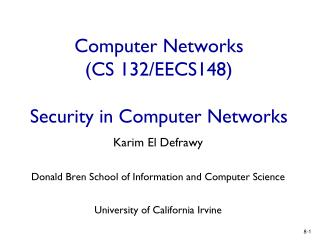 Computer Networks  (CS 132/EECS148) Security in Computer Networks