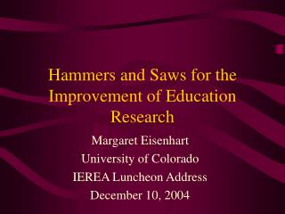 Hammers and Saws for the Improvement of Education Research