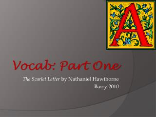 The Scarlet Letter  by Nathaniel Hawthorne Barry 2010