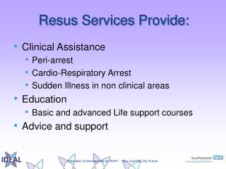 Resus Services Provide: