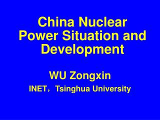 China Nuclear Power Situation and Development