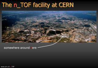 The  n _TOF facility at CERN