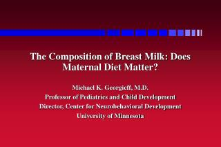 The Composition of Breast Milk: Does Maternal Diet Matter?