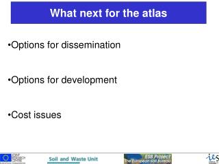 Options for dissemination Options for development Cost issues
