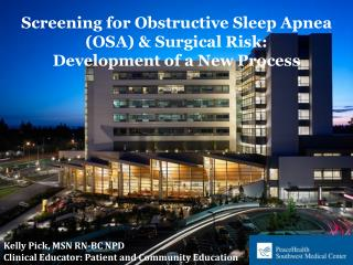 Screening for Obstructive Sleep Apnea (OSA) & Surgical Risk:  Development of a New Process