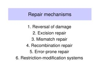 Repair mechanisms