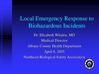 Local Emergency Response to Biohazardous Incidents