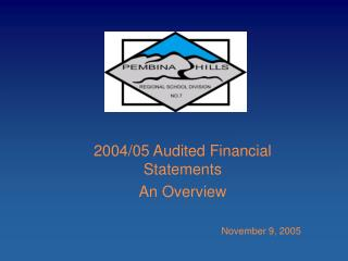 2004/05 Audited Financial Statements An Overview November 9, 2005
