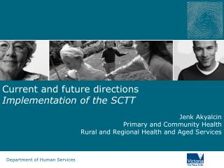 Current and future directions  Implementation of the SCTT Jenk Akyalcin