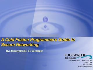 A Cold Fusion Programmers Guide to Secure Networking